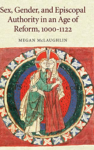 9780521870054: Sex, Gender, and Episcopal Authority in an Age of Reform, 1000-1122