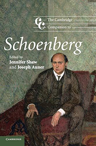 The Cambridge Companion to Schoenberg: Shaw, Jennifer and