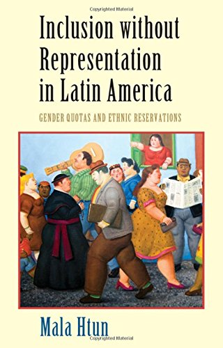 9780521870566: Inclusion without Representation in Latin America: Gender Quotas and Ethnic Reservations (Cambridge Studies in Gender and Politics)