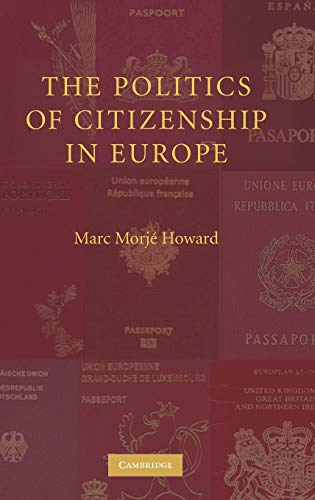 9780521870771: The Politics of Citizenship in Europe