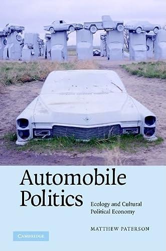 9780521870801: Automobile Politics: Ecology and Cultural Political Economy