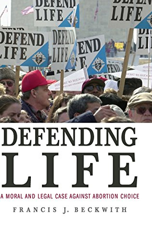 9780521870849: Defending Life: A Moral and Legal Case against Abortion Choice