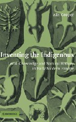 9780521870870: Inventing the Indigenous: Local Knowledge and Natural History in Early Modern Europe