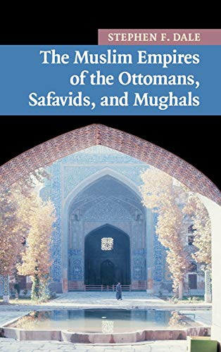 9780521870955: The Muslim Empires of the Ottomans, Safavids, and Mughals (New Approaches to Asian History)