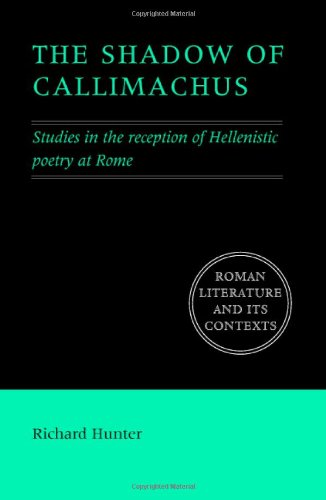 9780521871181: The Shadow of Callimachus: Studies in the Reception of Hellenistic Poetry at Rome (Roman Literature and its Contexts)