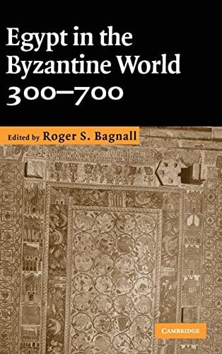 9780521871372: Egypt in the Byzantine World, 300-700