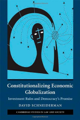 9780521871471: Constitutionalizing Economic Globalization: Investment Rules and Democracy's Promise (Cambridge Studies in Law and Society)