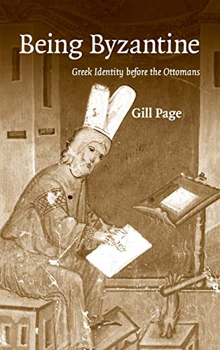 9780521871815: Being Byzantine: Greek Identity Before the Ottomans, 1200-1420