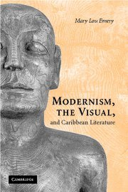 9780521872133: Modernism, the Visual, and Caribbean Literature