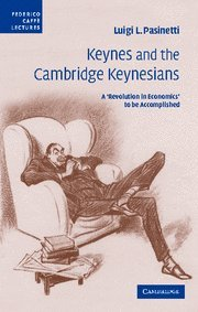 9780521872270: Keynes and the Cambridge Keynesians Hardback: A 'Revolution in Economics' to Be Accomplished (Federico Caffè Lectures)