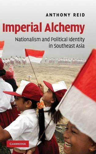 9780521872379: Imperial Alchemy: Nationalism and Political Identity in Southeast Asia
