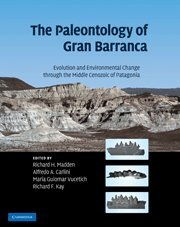 9780521872416: The Paleontology of Gran Barranca: Evolution and Environmental Change through the Middle Cenozoic of Patagonia