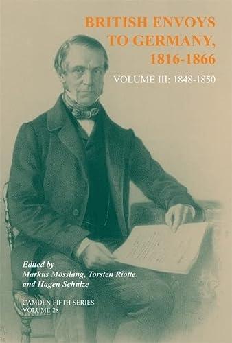 British Envoys to Germany 1816-1866: Volume 3: 1848-1850 (Hardback)