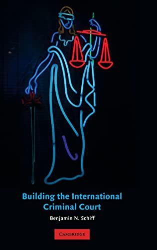 9780521873123: Building the International Criminal Court