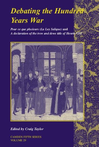 Debating The Hundred Years War: Volume 29: Pour Ce Que Plusieurs (La Loy Salicque) And A ...