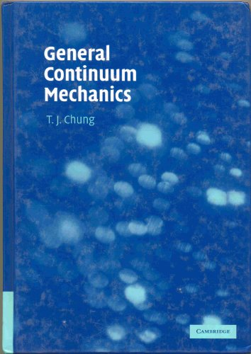 General Continuum Mechanics (Hardcover): T.J. Chung
