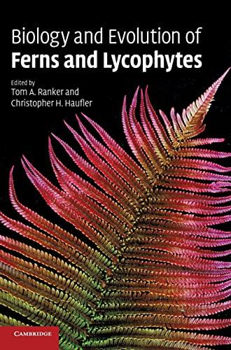 9780521874113: Biology and Evolution of Ferns and Lycophytes