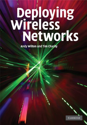 Deploying Wireless Networks: Andy Wilton and Tim Charity