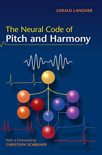 9780521874311: The Neural Code of Pitch and Harmony