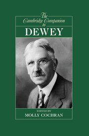 The Cambridge Companion to Dewey: Volume 0, Part 0.: COCHRAN, M.,