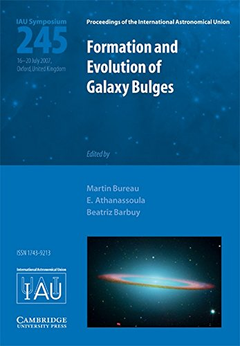 9780521874670: Formation and Evolution of Galaxy Bulges (IAU S245) (Proceedings of the International Astronomical Union Symposia and Colloquia)