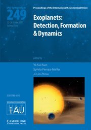 Exoplanets: Detection, Formation And Dynamics (Iau S249): Detection, Formation & Dynamics: ...