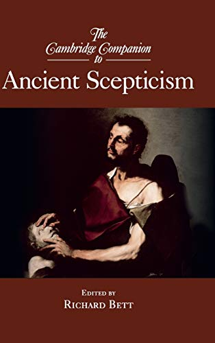 The Cambridge Companion to Ancient Scepticism (Hardcover): Richard Bett