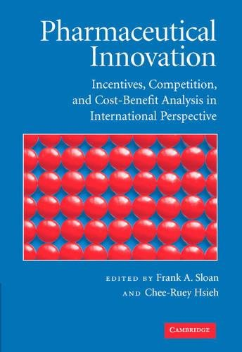 9780521874908: Pharmaceutical Innovation: Incentives, Competition, and Cost-Benefit Analysis in International Perspective