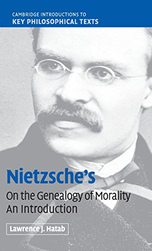 Nietzsche's On the Genealogy of Morality An Introduction: Hatab, Lawrence J.