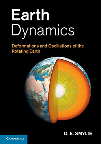 9780521875035: Earth Dynamics: Deformations and Oscillations of the Rotating Earth