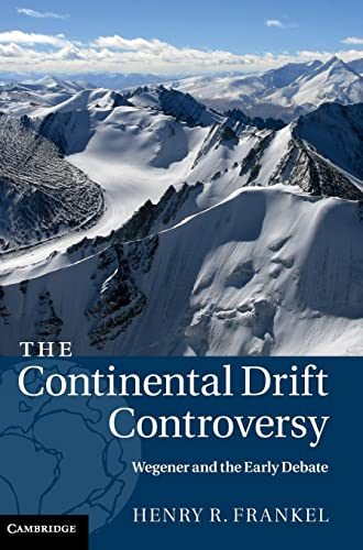 9780521875042: The Continental Drift Controversy (Volume 1)