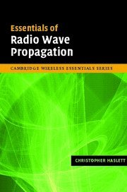 9780521875653: Essentials of Radio Wave Propagation (The Cambridge Wireless Essentials Series)