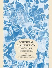 9780521875660: Science and Civilisation in China: Volume 5, Chemistry and Chemical Technology, Part 11, Ferrous Metallurgy Hardback: Chemistry and Chemical Technology v. 5