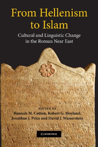 9780521875813: From Hellenism to Islam: Cultural and Linguistic Change in the Roman Near East