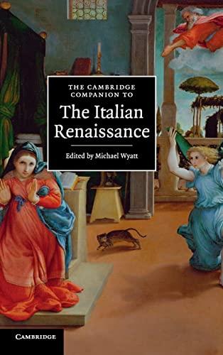 The Cambridge Companion to the Italian Renaissance (Cambridge Companions to Culture): Wyatt, ...