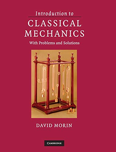 Introduction to Classical Mechanics Hardback: With Problems: Morin