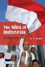 9780521876483: The Idea of Indonesia: A History