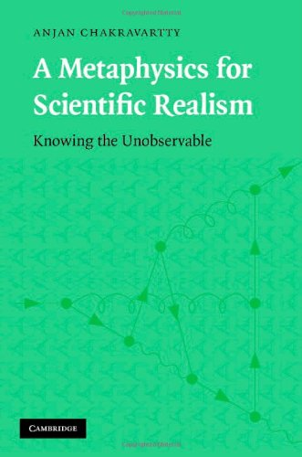 9780521876490: A Metaphysics for Scientific Realism Hardback: Knowing the Unobservable