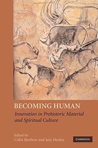 9780521876544: Becoming Human: Innovation in Prehistoric Material and Spiritual Culture