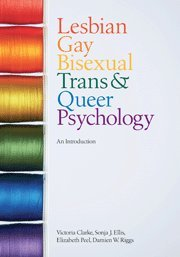 9780521876667: Lesbian, Gay, Bisexual, Trans and Queer Psychology: An Introduction