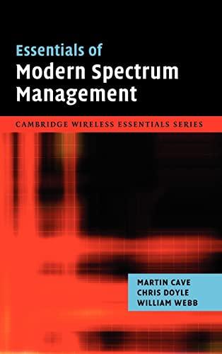 9780521876698: Essentials of Modern Spectrum Management (The Cambridge Wireless Essentials Series)