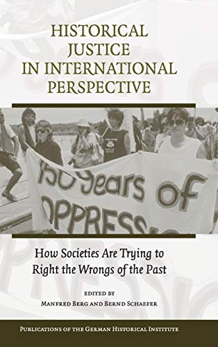 9780521876834: Historical Justice in International Perspective: How Societies Are Trying to Right the Wrongs of the Past (Publications of the German Historical Institute)
