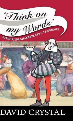 9780521876940: Think On My Words: Exploring Shakespeare's Language