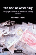 9780521876971: The Decline of Sterling: Managing the Retreat of an International Currency, 1945-1992