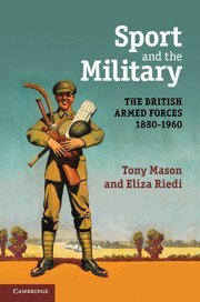 9780521877145: Sport and the Military: The British Armed Forces 1880-1960