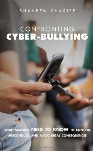 9780521877237: Confronting Cyber-Bullying: What Schools Need to Know to Control Misconduct and Avoid Legal Consequences