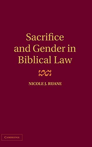 Sacrifice, Purity and Gender in Priestly Law (Hardback): Nicole J. Ruane