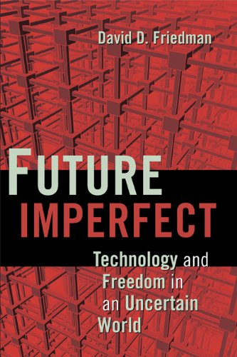 9780521877329: Future Imperfect: Technology and Freedom in an Uncertain World