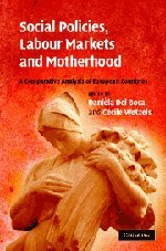 9780521877411: Social Policies, Labour Markets and Motherhood: A Comparative Analysis of European Countries