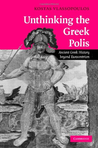 9780521877442: Unthinking the Greek Polis: Ancient Greek History beyond Eurocentrism
